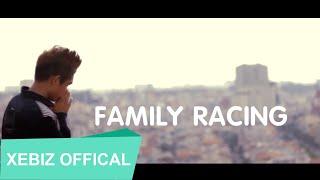 FAMILY RACING - LIL KEN [MV FULL]