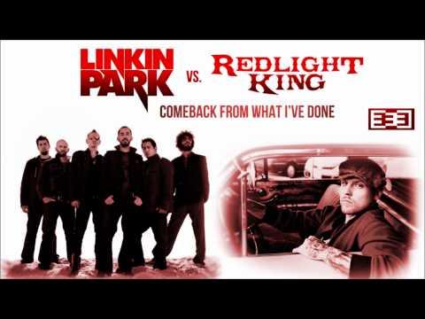 Comeback from What I've Done (Linkin Park vs. Redlight King Mashup)