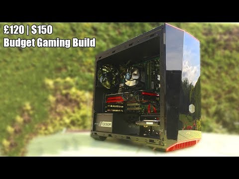 Let's Build a £120 | $150 Budget Gaming PC