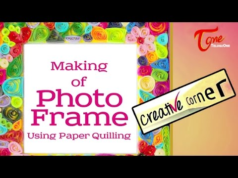 How to Making of Photo Frame Using Paper Quilling | Creative Corner ...