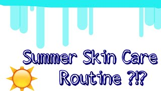 My Summer Skin Care Routine !?! - VVPEACECANADA Thumbnail