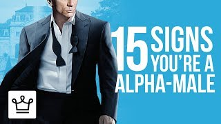15 Signs You're An Alpha-Male