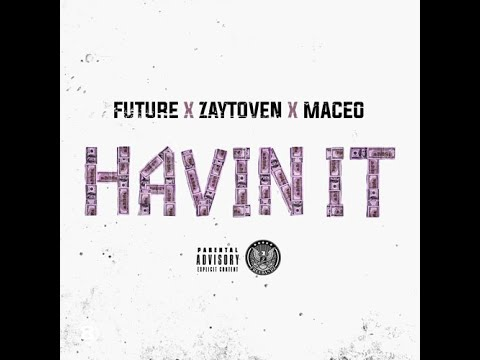 Download FUTURE (Drake Tour Info) x ZAYTOVEN x MACEO 'HAVIN IT