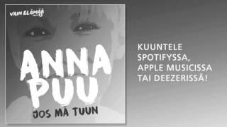Anna Puu - Joo mä tuun (Vain elämää 2016)