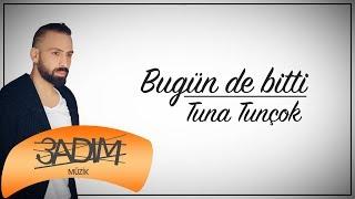 Tuna Tunçok - Bugün de Bitti (Official Audio Video)