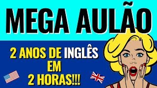 Curso De Ingles Gratis E Completo Aprenda 2 Anos De Ingles Em 2 Horas Youtube