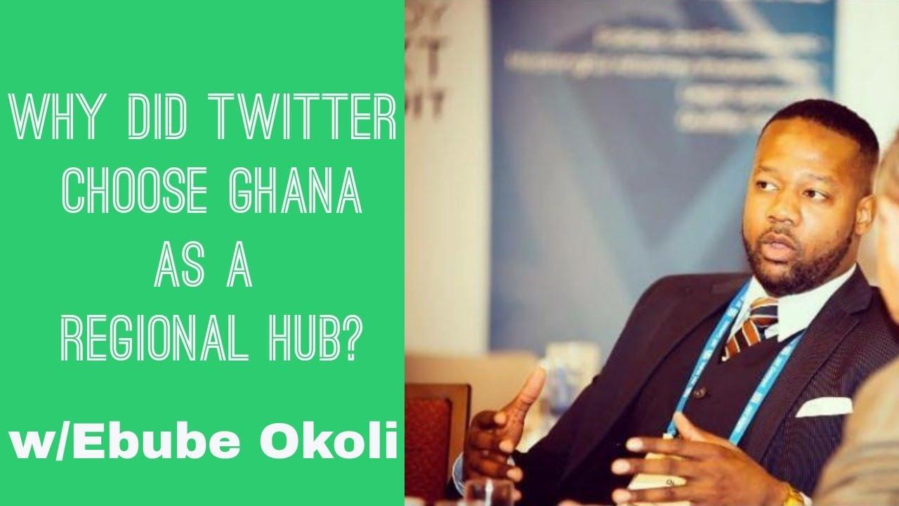Download Why Did Twitter Choose Ghana  as a Regional Hub? w/ Ebube Okoli