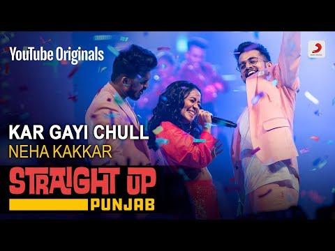 Kar Gayi Chull  Neha Kakkar  Straight Up Punjab
