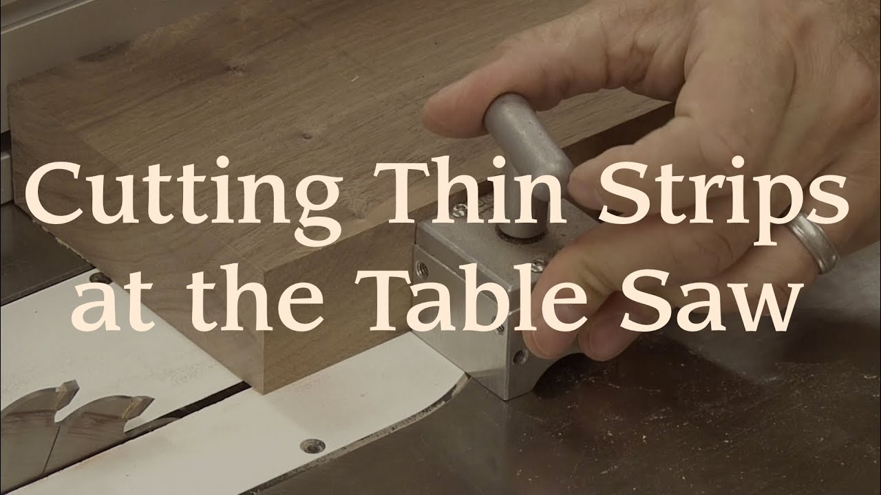 Cutting Thin Strips at Table Saw