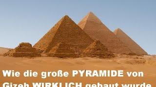 Wie Pyramiden WIRKLICH GEBAUT wurden