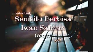 Iwan salman sembilu berbisa (cover 2019) || video lirik 2019