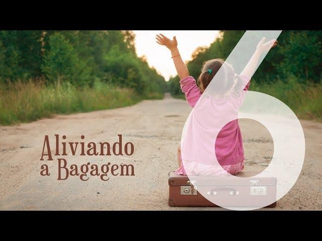 ALIVIANDO A BAGAGEM - 6 de 8 - A Solução Para a Mágoa