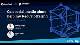Can social media alone help my RegCF offering  KoreSummit Webinar 11 March 2021