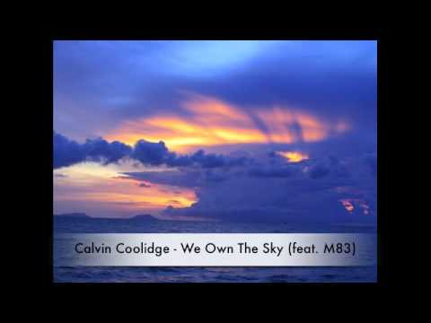 Calvin Coolidge - We Own The Sky (featuring M83)