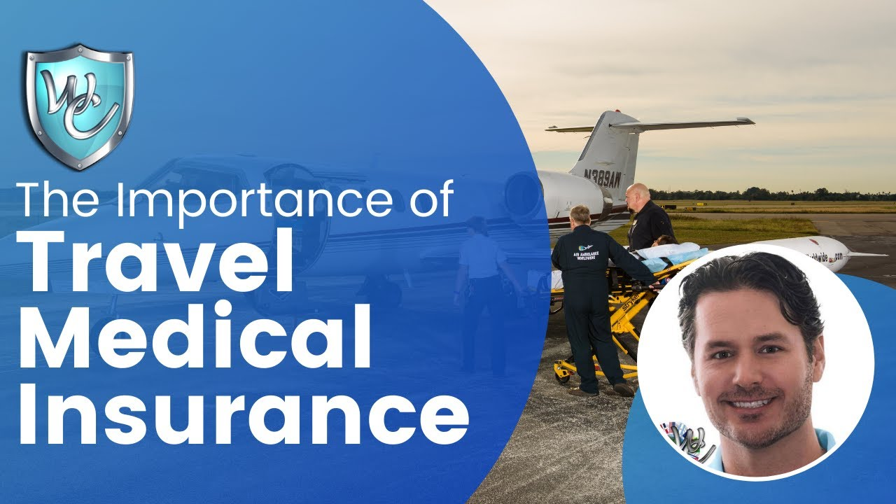 The Importance of Global Accident & Illness Travel Medical ...