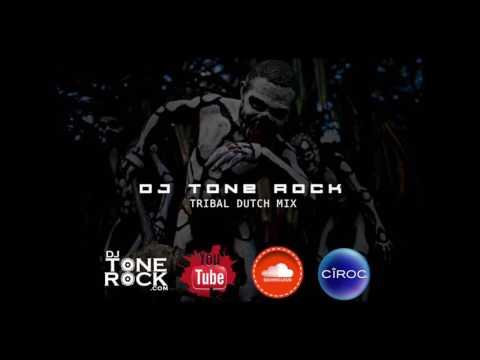 Tribal Dutch Mix - Dj Tone Rock (Oct 2016)