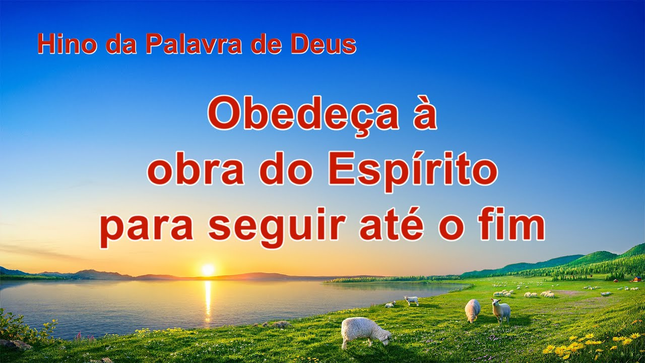 """Música gospel em português """"Obedeça à obra do Espírito para seguir até o fim"""""""