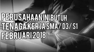 Lowongan Kerja Februari 2018 Terbaru