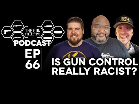 Is Gun Control REALLY Racist? | TGC Podcast | Ep. 066