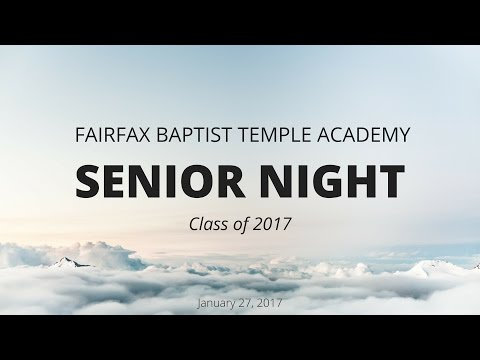 Fairfax Baptist Temple Academy Senior Night 1/27/17 Class of 2017