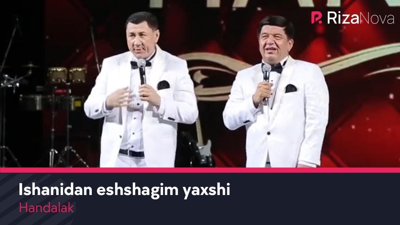 Handalak - Ishanidan eshshagim yaxshi   Хандалак - Ишанидан эшшагим яхши