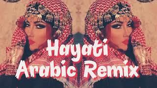 Hayati Arabic Remix Song 2018|  Inta Hayati Arabic Song| Bass Boosted|
