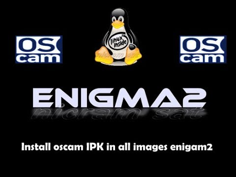 Tutorial - install and update oscam IPK all images enigma2