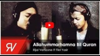 Download Lagu NEW COVER ,ALLAHUMMARHAMNA BIL QURAN,RIJAL  VERTIZONE, FEAT FIKRI YASIR, NEW VIDEO mp3