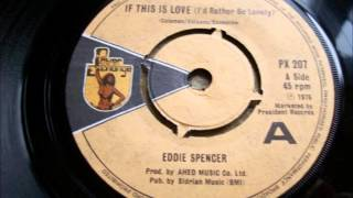 Eddie Spencer ....... If this is love ,i