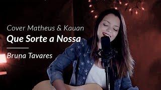 Bruna Tavares - Que Sorte a Nossa - (Matheus e Kauan cover - Ao Vivo na Diapason)