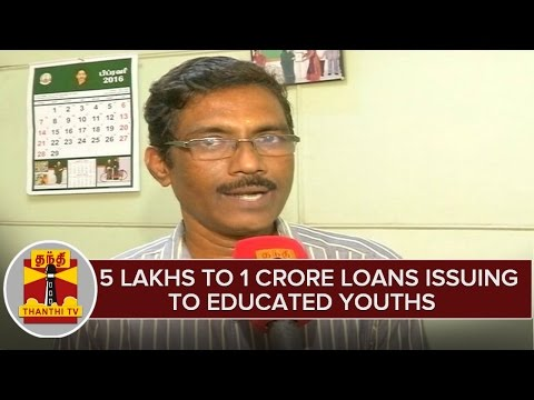 5 Lakhs To 1 Crore Loans Issuing To Educated Youths Under NEEDS Scheme