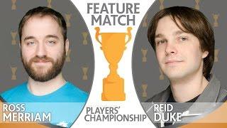 SCGPC - Match 11 - Reid Duke vs Ross Merriam [Magic: the Gathering]