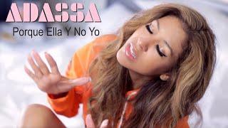 ADASSA Porque Ella Y No Yo?? YouTube Videos