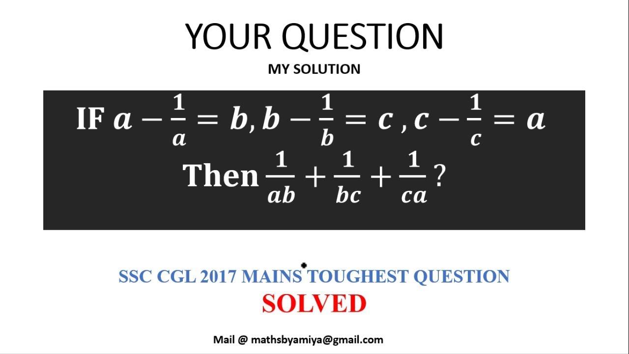 SSC CGL 2017 Mains Algebra Toughest Question Solved : MATHS BY AMIYA