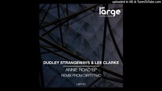 Dudley Strangeways & Lee Clarke | Annie Road (Original Mix | Large Music