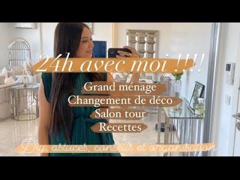24H AVEC MOI !!! GRAND MÉNAGE | SALON TOUR | CHANGEMENT DE DÉCO | RECETTES