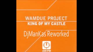 Wamdue Project - King Of My Castle (DjManKas Reworked) ||| TEASER 2013