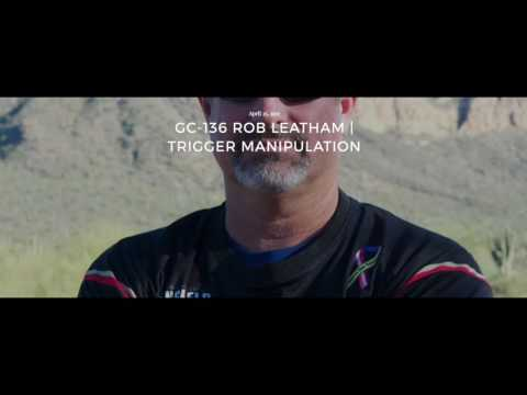 GC-136 Rob Leatham | Trigger Manipulation