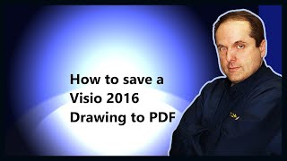 how to save a Visio 2016 Drawing to PDF
