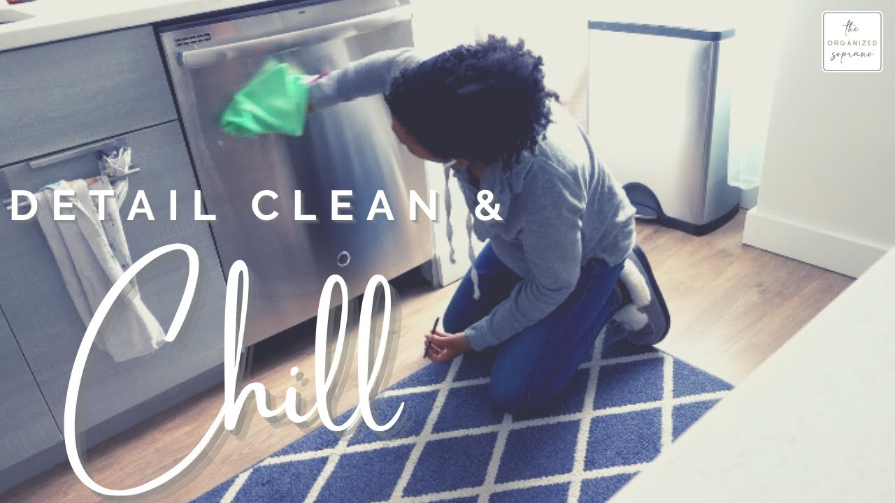Clean & Chill With Me: All The Forgotten Details