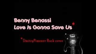 DmitryPimenov - Love Is Gonna Save Us (Benny Benassi ROCK cover)