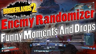Borderlands 2 | Enemy Randomizer Funny Moments And Drops