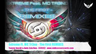 Extreme Ft. MC Tr3no - The First REMIXES - Tommy Impakt & Andy Rmx