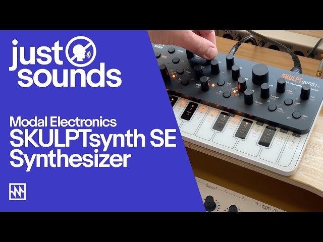 Just Sounds: Modal Electronics SKULPTsynth SE  Virtual-Analog Synthesiser