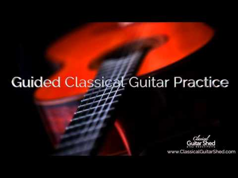 Guided Classical Guitar Practice (35 minute audio)