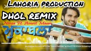 Muqabla Dhol remix song by Ninja feat lahoria production latest song