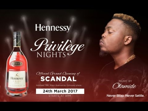 Hennessy Privilege Nights with Olamide / Official Grand Opening of Scandal Club