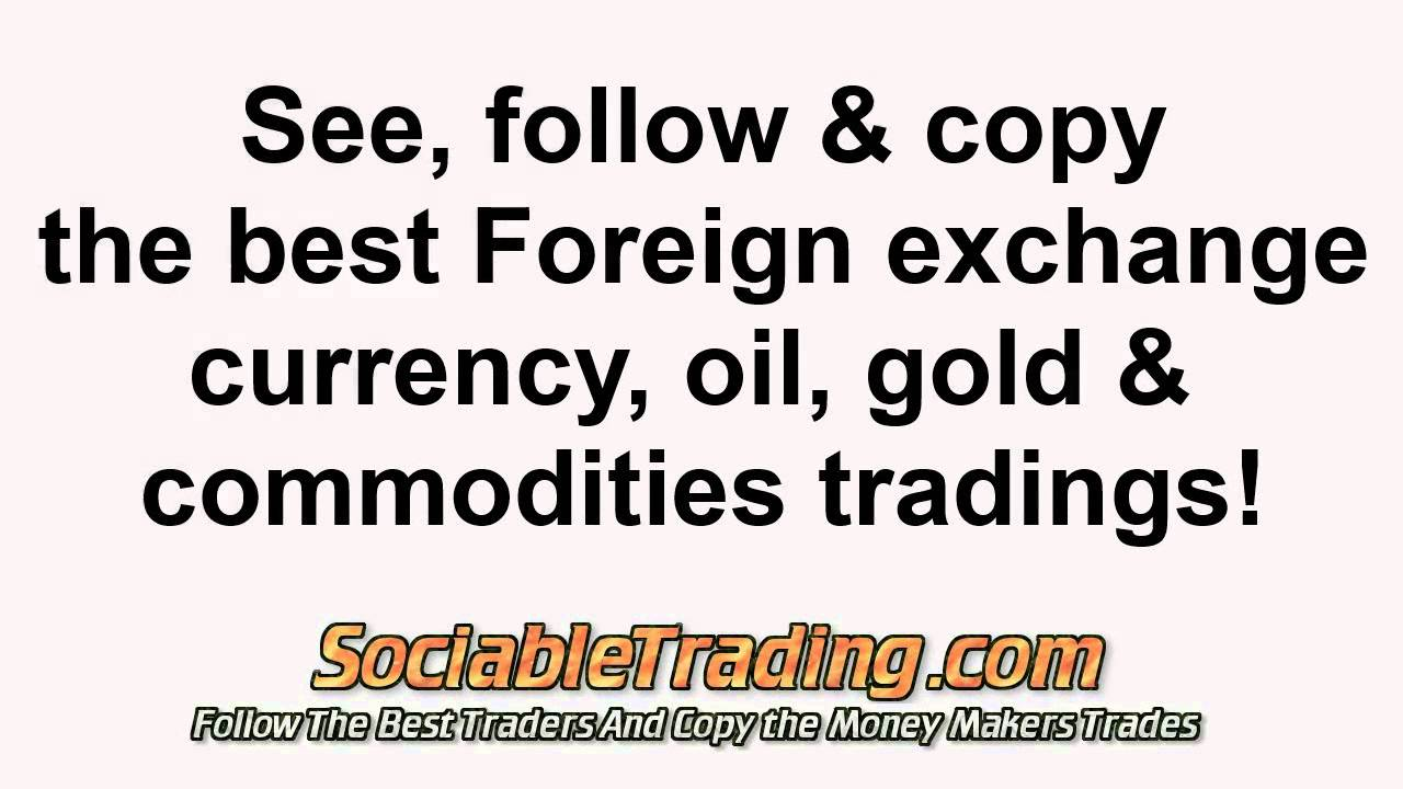 Currency Trading Platforms Copy The Best Foreign Exchange Traders