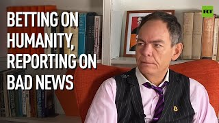 Keiser Report | Betting on Humanity, Reporting on Bad News | E1628