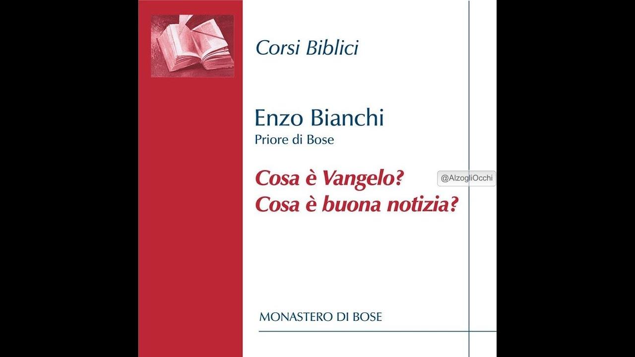 Enzo Bianchi Cosa è Vangelo Cosa è Buona Notizia Youtube